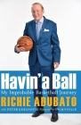 Havin' a Ball: My Improbable Basketball Journey Cover Image