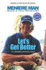 Meniere Man. Let's Get Better.: My Meniere Survivor's Book. Cover Image