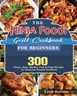 The Ninja Foodi Grill Cookbook for Beginners Cover Image