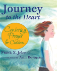 Journey to the Heart: Centering Prayer for Children Cover Image