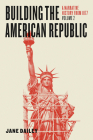Building the American Republic, Volume 2: A Narrative History from 1877 Cover Image