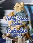 Teddy Bears Galore Calendar 2019: Full-Color Portrait-Style Desk Calendar Cover Image