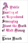 A Public Reading of an Unproduced Screenplay About the Death of Walt Disney: A Play Cover Image