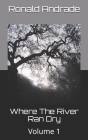 Where The River Ran Dry: Volume 1 Cover Image