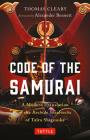 Code of the Samurai: A Modern Translation of the Bushido Shoshinshu of Taira Shigesuke Cover Image