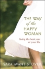 The Way of the Happy Woman: Living the Best Year of Your Life Cover Image