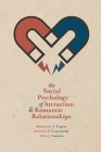 The Social Psychology of Attraction and Romantic Relationships Cover Image
