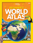 National Geographic Kids Beginner's World Atlas, 4th Edition Cover Image