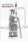 Art and Social Movements: Cultural Politics in Mexico and Aztlán Cover Image