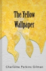 The Yellow Wallpaper: The Noble Edition Cover Image