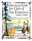 The Bohemian Girls Art Club of San Francisco 1880-1906 Cover Image