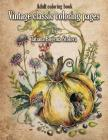 Vintage Classic Coloring Pages: Adult Coloring Book (Relaxing coloring pages, Stress Relieving Designs, People, Animals, Flowers, Fairies and More) Cover Image