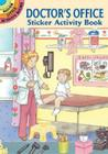 Doctor's Office Sticker Activity Book (Dover Little Activity Books) Cover Image