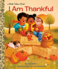 I Am Thankful (Little Golden Book) Cover Image