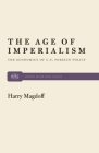The Age of Imperialism: The Economics of U.S. Foreign Policy (Monthly Review Press Classic Titles #18) Cover Image