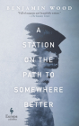 A Station on the Path to Somewhere Better Cover Image