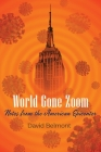 World Gone Zoom: Notes from the American Epicenter Cover Image