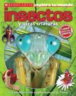 Scholastic Explora Tu Mundo: Insectos y Otras Criaturas: (Spanish Language Edition of Scholastic Discover More: Bugs) Cover Image