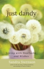 Just Dandy: Living with Heartache and Wishes Cover Image