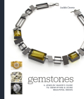 Gemstones: A Jewelry Maker's Guide to Identifying and Using Beautiful Rocks Cover Image