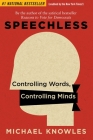 Speechless: Controlling Words, Controlling Minds Cover Image