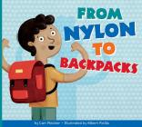 From Nylon to Backpacks (Who Made My Stuff?) Cover Image