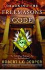 Cracking the Freemasons Code: The Truth About Solomon's Key and the Brotherhood Cover Image