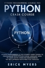 Python Progamming Course Pro: Python Progamming is the Ultimate Crash Course to Programming Python Coding Language. Ideal To Learn Faster Computer P Cover Image