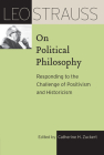Leo Strauss on Political Philosophy: Responding to the Challenge of Positivism and Historicism (The Leo Strauss Transcript Series) Cover Image