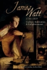 James Watt (1736-1819): Culture, Innovation and Enlightenment Cover Image