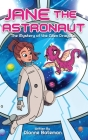 Jane the Astronaut: The Mystery of the Alien Dragons Cover Image