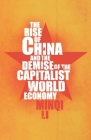 The Rise of China and the Demise of the Capitalist World Economy Cover Image