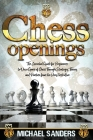 Chess Openings: The Essential Guide for Beginners to Win a Game of Chess Through Strategy, Theory and Practice from the Very First Mov Cover Image