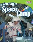 Blast Off to Space Camp (Library Bound) Cover Image