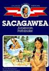 Sacagawea: American Pathfinder (Childhood of Famous Americans) Cover Image