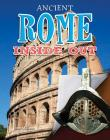 Ancient Rome Inside Out (Ancient Worlds Inside Out) Cover Image