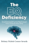 The EQ Deficiency: How Emotional Intelligence and Compassion Can Cure an Emotional Pandemic, Solve Our