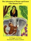 The Adventures of Keeno & Ernest: The Banana Tree Cover Image