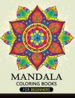 Mandala Coloring Books for Beginners: Stress-relief Coloring Book For Grown-ups Cover Image