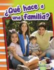 ¿qué Hace a Una Familia? (What Makes a Family?) (Spanish Version) (Primary Source Readers) Cover Image