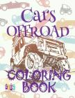 ✌ Cars OFFROAD ✎ Car Coloring Book for Boys ✎ Coloring Book 6 Year Old ✍ (Coloring Book Mini) Boys Coloring Book: ✌ Colo Cover Image