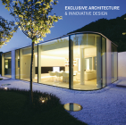 Exclusive Architecture & Innovative Design (Contemporary Architecture & Interiors) Cover Image