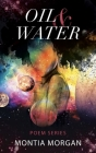 Oil & Water: Poem series Cover Image