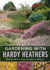 Gardening with Hardy Heathers Cover Image