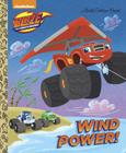 Wind Power! (Blaze and the Monster Machines) (Little Golden Book) Cover Image