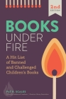 Books under Fire: A Hit List of Banned and Challenged Children's Books Cover Image