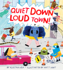 Quiet Down, Loud Town! Cover Image