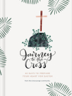Journey to the Cross: Forty Days to Prepare Your Heart For Easter Cover Image