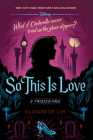 So This is Love: A Twisted Tale Cover Image