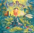 Little Pierre: A Cajun Story from Louisiana Cover Image